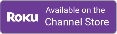 Available on the ROKU Channel Store